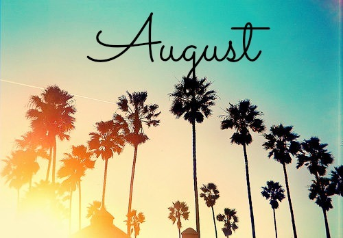 Hello August  Girl from the Hills Blog